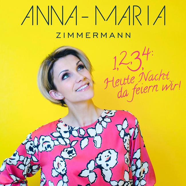 Anna-Maria Zimmermann - 1, 2, 3, 4: Heute Nacht da feiern wir ...